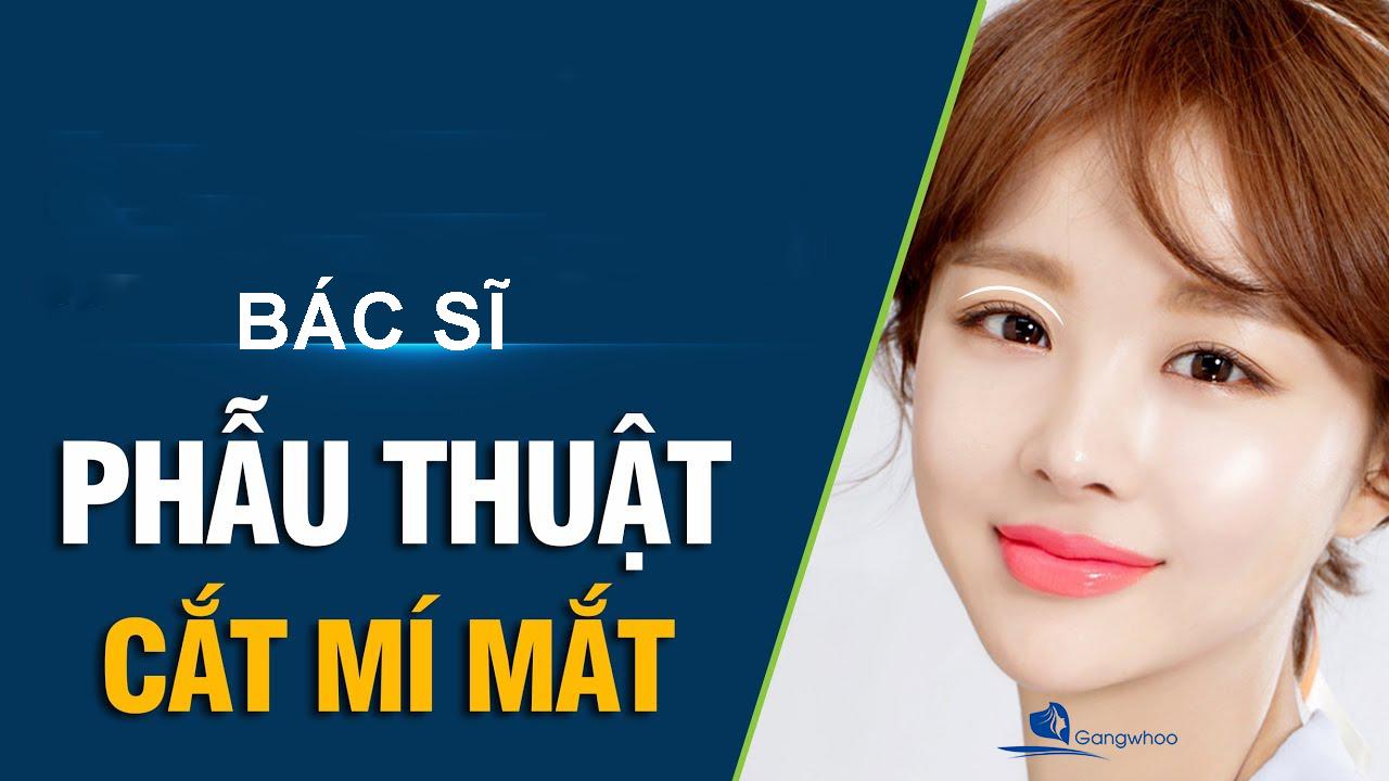 Bác Sĩ Sửa Mí Mắt Giỏi Cho Việt Kiều Ở Việt Nam
